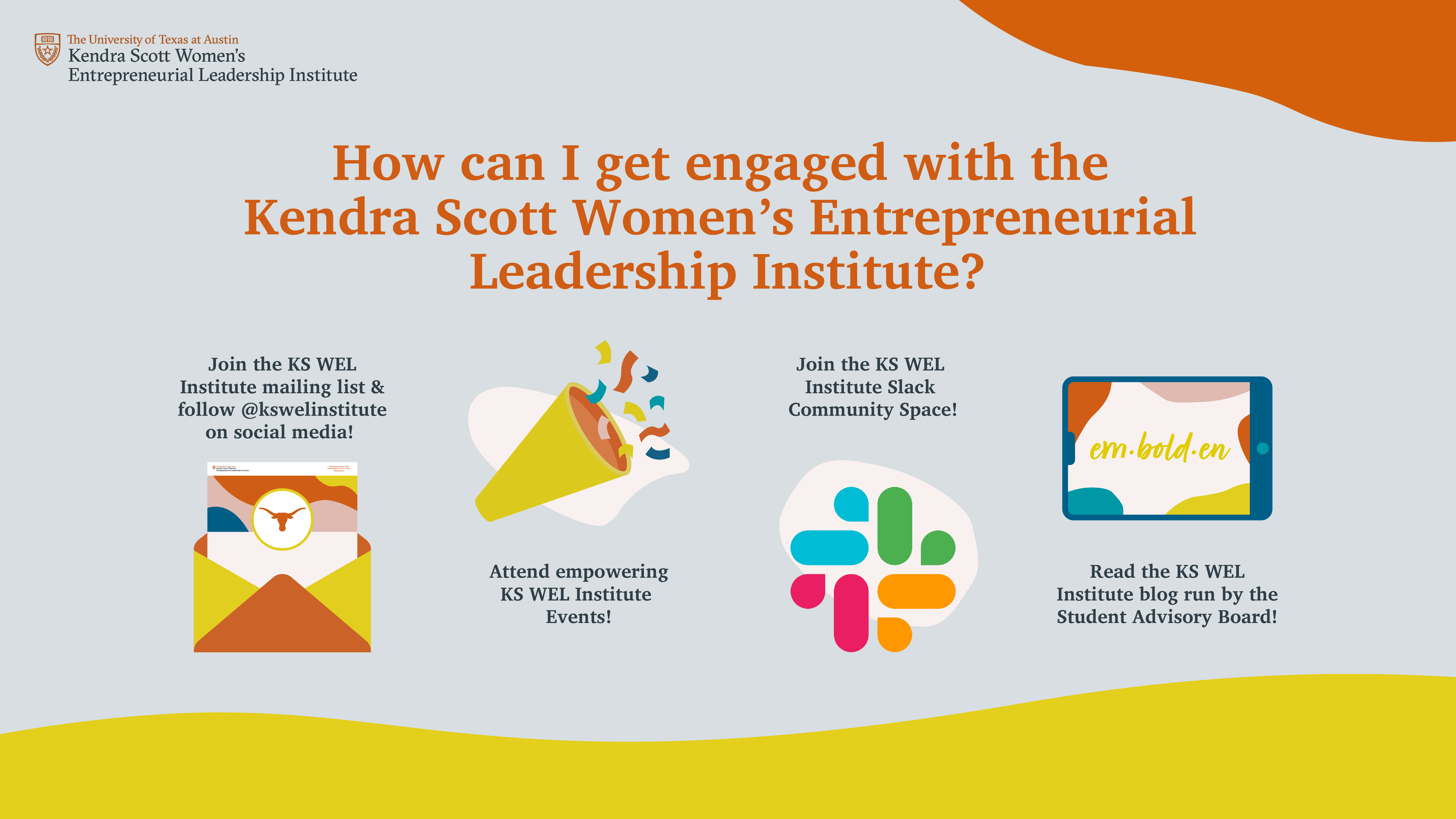 How can I get engaged with the Kendra Scott Women's Entrepreneurial Leadership Institute?