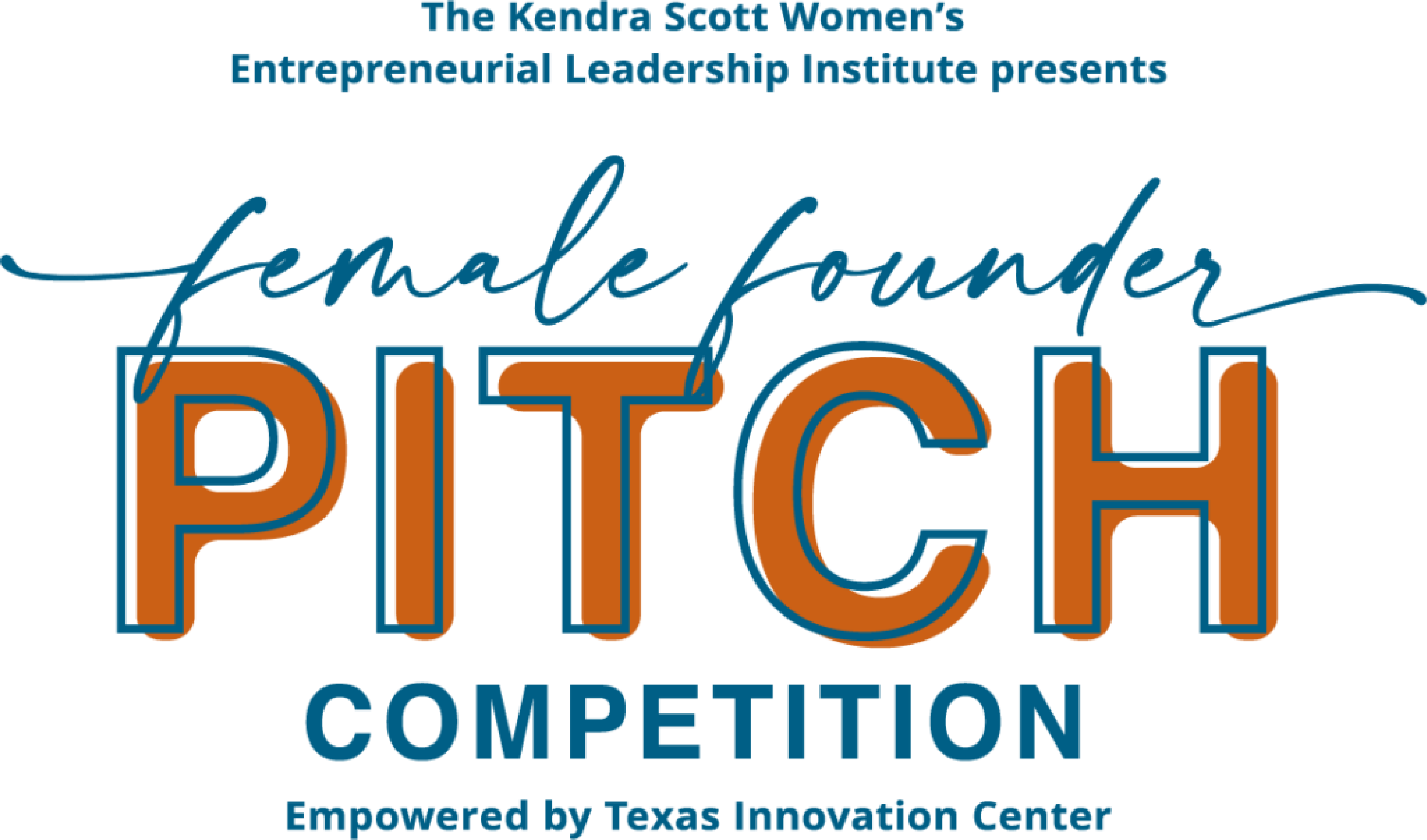 The Kendra Scott Women's Entrepreneurial Leadership Institute Presents Female Founder Pitch Competition, Empowered by Texas Innovation Center