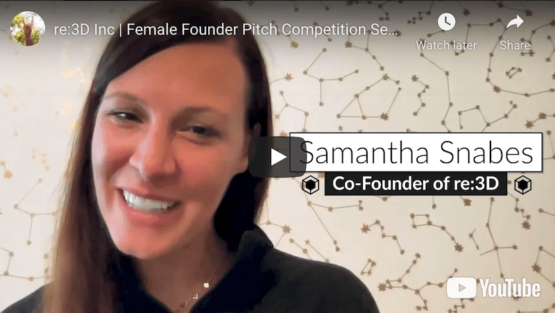 re:3D Inc Female Founder Pitch Competition